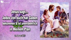 2017-01-02 - Geistes Gaben Gottes-unentbehrlich im Plan Gottes-Demut-Nachstenliebe-Liebesbrief von Jesus