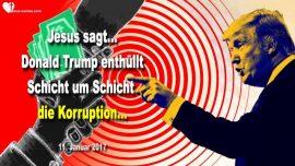 2017-01-11 - Donald Trump enthullt die Korruption in Amerika-Die herrschende Elite-Liebesbrief von Jesus
