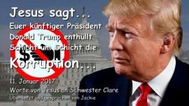 2017-01-11 - Jesus sagt-Euer kuenftiger Praesident Donald Trump enthuellt die Korruption