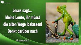 2017-01-12 - Alte Wege loslassen-Volk Gottes-Christen-Juden-Transparenz-Liebesbrief von Jesus