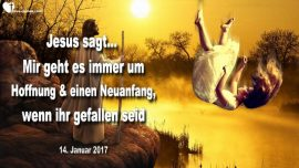 2017-01-14 - Versuchung-Prufung-Fall-Sturz-Hoffnung-Neuanfang mit Jesus Christus-Liebesbrief von Jesus