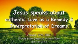 2017-01-17 - Jesus speaks about the true Love as a Remedy and the Interpretation of Dreams