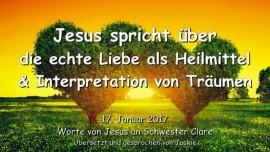 2017-01-17 - Jesus spricht ueber die echte Liebe als Heilmittel und die Interpretation von Traeumen