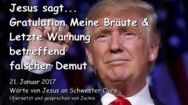 2017-01-21 - Jesus sagt-Gratulation Meine Braeute und eine letzte Warnung betreffend falscher Demut