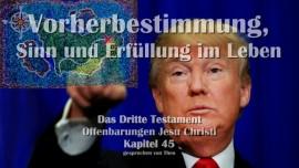 Das Dritte Testament Kapitel 45-Vorherbestimmung-3-Testament-45-Offenbarungen von Jesus Christus-neu