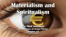 The Third Testament Chapter 47-Materialism and Spiritualism-3-Testament-47