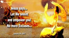 2017-01-29 - Anointing and Empowerment through Jesus-No more excuses-Love Letter from Jesus