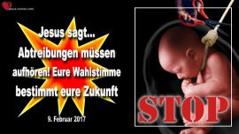 2017-02-09 - Abtreibungen stoppen-Wahlstimme bestimmt Zukunft-Donald Trump-Liebesbrief von Jesus