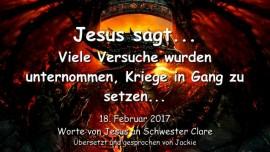 2017-02-18 - Jesus sagt-Viele Versuche wurden unternommen Kriege in Gang zu setzen