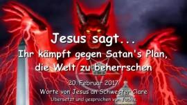 2017-02-20 - Jesus sagt-Ihr kaempft gegen Satan's Plan die Welt zu beherrschen