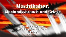 Das Dritte Testament Kapitel 51-Machthaber-Machtmissbrauch und Kriege-3-Testament-51-Offenbarungen Jesu Christi