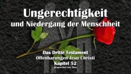 Das Dritte Testament Kapitel 52 - Ungerechtigkeit und Niedergang der Menschheit - 3 Testament 52