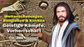 Das Dritte Testament Kapitel 54-1-Weltanschauungen Religionen Kirchen-Geistige Kampfe Vorherrschaft Jesus Christus DDT