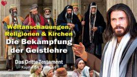 Das Dritte Testament Kapitel 54-2-Kampf Weltanschauungen Religionen Kirchen-Bekampfung der Geistlehre Christi DDT