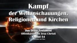 Das Dritte Testament Kapitel 54 - Kampf der Weltanschauungen-Religionen und Kirchen-3-Testament 54