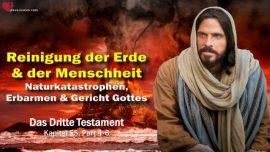 Das Dritte Testament Kapitel 55-2-Reinigung der Erde und Menschheit-Naturkatastrophen-Erbarmen Gericht Gottes DDT