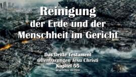 Das Dritte Testament Kapitel 55 - Reinigung der Erde und der Menschheit im Gericht - 3 Testament 55