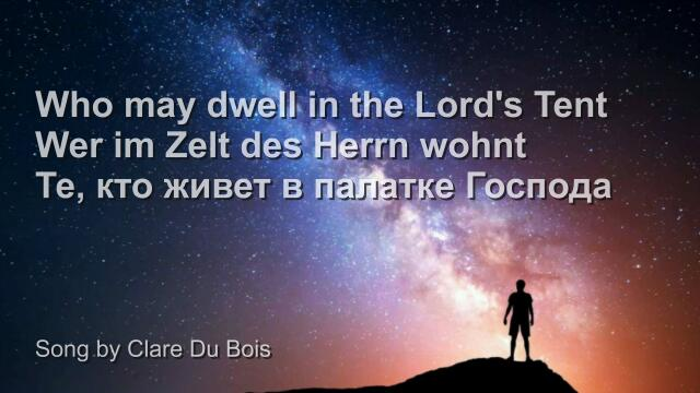 Song by Sister Clare - Who may dwell in the Lords Tent - Wer darf im Zelt des Herrn verweilen