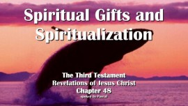 The Third Testament Chapter 48-Spiritual Gifts and Spiritualization-3-Testament-48