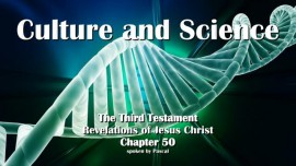 The Third Testament Chapter 50 - Culture and Science - 3 Testament 50