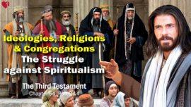 The Third Testament Chapter 54-2-Struggle of Ideologies Religions Churches-Struggle against Spiritualism-Jesus Christ TTT
