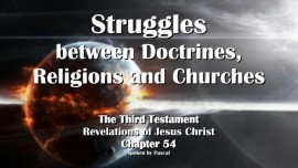 The Third Testament Chapter 54 - Struggles between Doctrines-Religions and Churches-3-Testament 54