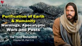 The Third Testament Chapter 55-1-Purification of the Earth and Humanity-Warnings-Apocalypse-Wars-Pestilence-Plagues TTT