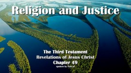 The third Testament Chapter 49-Religion and Justice-Revelations of Jesus Christ-1