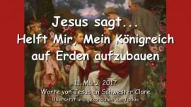 2017-03-11 - Jesus sagt-Helft Mir Mein Koenigreich aufzubauen auf Erden-Liebesbrief von Jesus
