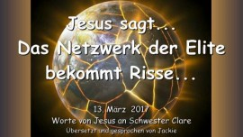 2017-03-13 - Jesus sagt - Da gibt es Risse im Netzwerk der Elite-Liebesbrief von Jesus