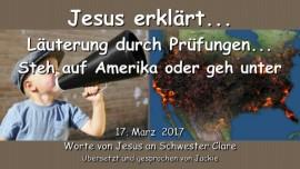 2017-03-17 - JESUS Erklaert-Laeuterung durch Pruefungen - Steh auf Amerika oder geh unter-Liebesbrief von Jesus