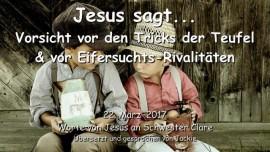 2017-03-22 - Jesus sagt-Vorsicht vor den Tricks der Teufel und vor Eifersuchts-Rivalitaeten-Liebesbrief von Jesus