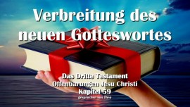 DAS DRITTE TESTAMENT KAPITEL 59-Auftrag zur Verbreitung des neuen Gotteswortes-3-Testament-59-Offenbarungen Jesu Christi