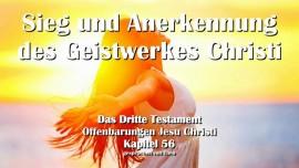 Das Dritte Testament Kapitel 56 - Sieg und Anerkennung des Geistwerkes Christi - 3-Testament 56 - Von Jesus Christus