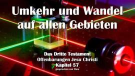 Das Dritte Testament Kapitel 57-Umkehr und Wandel auf allen Gebieten-3-Testament-57-Offenbarungen Jesu Christi