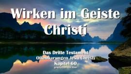 Das Dritte Testament Kapitel 60-Wirken im Geiste Christi-3-Testament-60-Offenbarungen von Jesus Christus