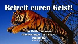 Das 3. Testament Kapitel 62-BEFREIT EUREN GEIST-Offenbarungen von Jesus Christus-3-Testament-62