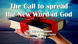 THE THIRD TESTAMENT CHAPTER 59-Call to spread the New Word of God-3-Testament-59-Revelations of Jesus Christ