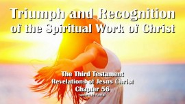 The Third Testament Chapter 56 - Triumph and Recognition of the Spiritual Work of Christ - 3-Testament-56 - Jesus Christ