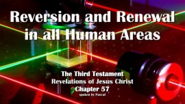 The Third Testament Chapter 57 - Reversion and Renewal in all Human Areas - 3-Testament-57