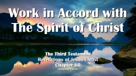 The Third Testament Chapter 60-Work in Accord with The Spirit of Christ-3-Testament-60-Revelations of Jesus Christ-1280