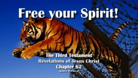 The Third Testament Chapter 62-Free your Spirit-Revelations of Jesus Christ-3-Testament-62