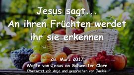 2017-03-29 - Jesus sagt-An ihren Fruechten werdet ihr sie erkennen-1280