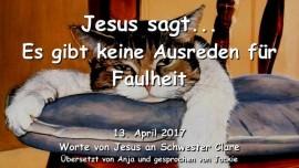 2017-04-13 - Jesus sagt-Es gibt keine Ausreden fuer Faulheit-Liebesbrief von Jesus