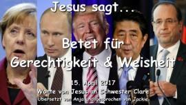 2017-04-15 - Jesus sagt-Betet für Gerechtigkeit und Weisheit