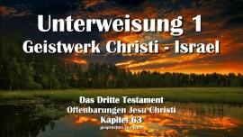 DAS DRITTE TESTAMENT KAPITEL 63 - UNTERWEISUNG 1 Geistwerk Christi - Israel-1280
