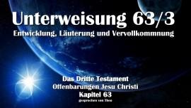 Das Dritte Testament Kapitel 63-3-Entwicklung-Laeuterung-Vervollkommnung-Von Jesus Christus-3-Testament 63-1280