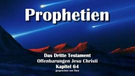 Das Dritte Testament Kapitel 64 - Erfuellung alter Prophetien-Erfuellung neuer Prophetien-3-Testament-64
