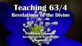 The Third Testament Chapter 63-4-Teaching 4 Revelations of the Divine-From Jesus Christ-3-Testament-63