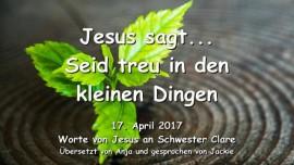 2017-04-17 - Jesus sagt-Seid treu im Kleinen-Liebesbrief von Jesus